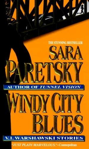 Windy City Blues: V. I. Warshawski Stories (V.I. Warshawski Novels Book 18) -