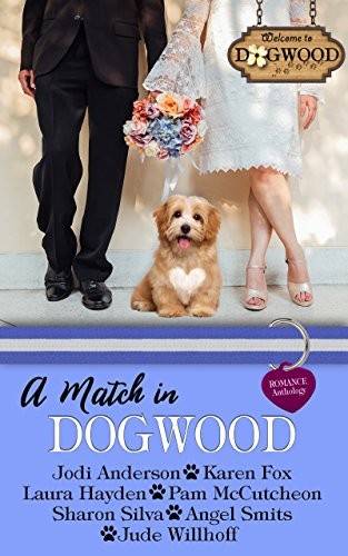 A Match in Dogwood: A Dogwood Series Anthology Prequel by [Anderson, Jodi, Fox, Karen, Hayden, Laura, McCutcheon, Pam, Silva, Sharon, Smits, Angel, Willhoff, Jude]
