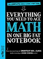 Everything You Need to Ace Math in One Big Fat Notebook: The Complete Middle School Study Guide Front Cover