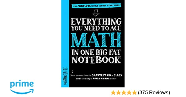 Everything you need to ace math in one big fat notebook the everything you need to ace math in one big fat notebook the complete middle school study guide big big fat notebooks workman publishing m4hsunfo