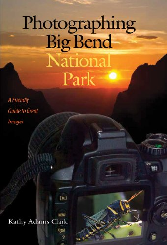 Photographing Big Bend National Park  A Friendly Guide To Great Images  W  L  Moody Jr  Natural History Series