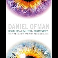 Bezieling en kwaliteit in organisaties: het beroemde boek voor creeerende mensen en creeerende organisaties