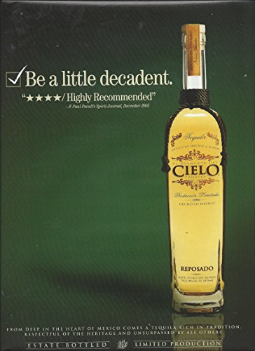 MAGAZINE ADVERTISEMENT For Cielo Tequila Be A Little Decadent - Cielo Tequila