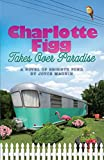 Charlotte Figg Takes Over Paradise (A Novel of Bright's Pond Book 2)