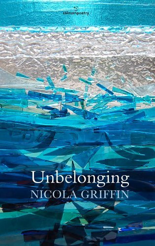Unbelonging (Salmon Poetry) by Nicola Griffin (2013-09-30)