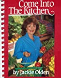 Come into the Kitchen, Jackie Olden, 0895351862