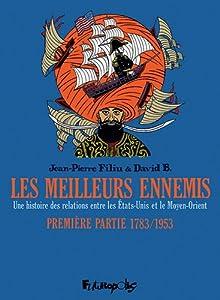 """Afficher """"Une histoire des relations entre les Etats-Unis et le Moyen Orient n° 1 Meilleurs ennemis, 1783 - 1953 (Les)"""""""
