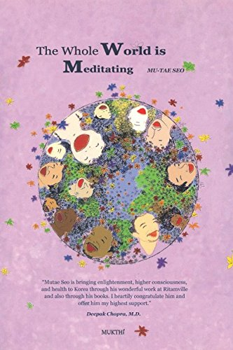 The whole world is meditating: Now, lay your burdens down, and enjoy the bliss of being reborn! pdf epub