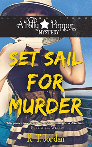 Set Sail for Murder (A Polly Pepper Mystery Book 3) by [Jordan, R.T.]
