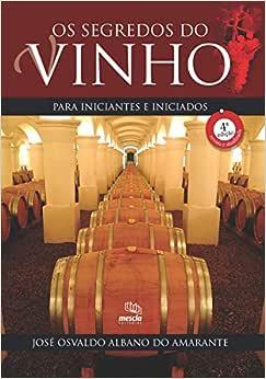 Os segredos do vinho para iniciantes e iniciados: PARA
