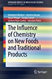 The Influence of Chemistry on New Foods and Traditional Products, Barbieri, Giampiero and Barone, Caterina, 3319113577