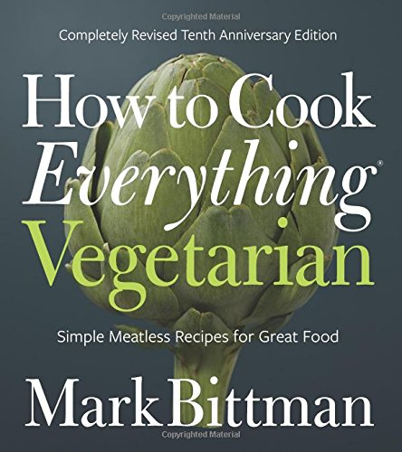 How to Cook Everything Vegetarian: Completely Revised Tenth Anniversary Edition by Houghton Mifflin Harcourt