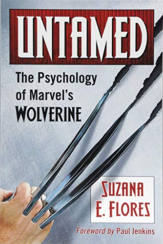 Untamed: The Psychology of Marvel's Wolverine ()