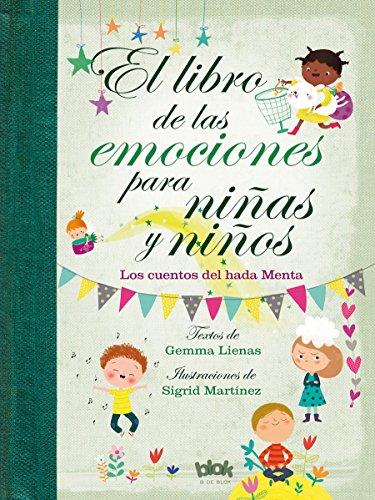 El libro de las emociones para ninas y ninos Los cuentos del Hada Menta (Volumenes singulares)