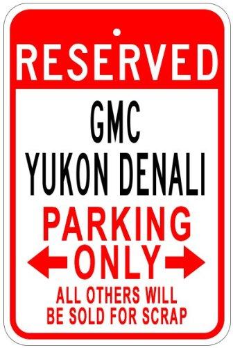 Gmc Yukon Parking Sign - GMC YUKON DENALI Aluminum Parking Sign - 12 x 18 Inches