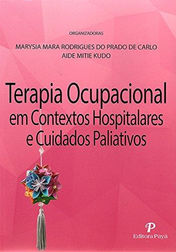 Terapia Ocupacional em Contextos Hospitalares e Cuidados Paliativos