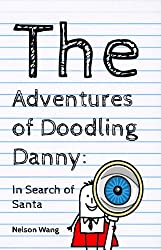 The Adventures of Doodling Danny: In Search of Santa (A Children's Book)
