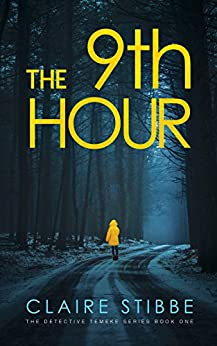 The 9th Hour (The Detective Temeke Crime Series Book 1) by [Stibbe, Claire]