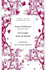 At Large and at Small: Confessions of a Literary Hedonist Paperback