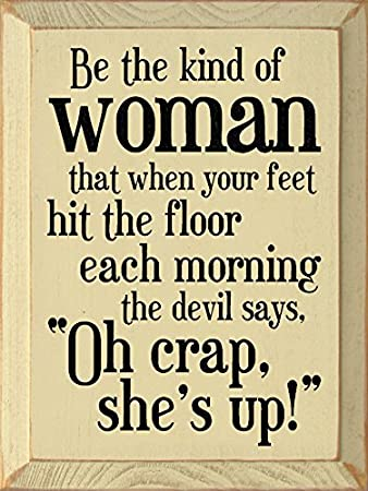 Amazon.com: Cartel de madera – ser el tipo de mujer que ...