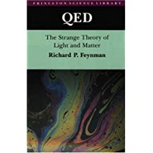QED: The Strange Theory of Light and Matter. (Alix G. Mautner Memorial Lectures)