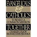 Evangelicals and Catholics Together: Toward a Common Mission