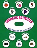 Thematic Activities for Beginners in English, John F. Chabot, 1895451167