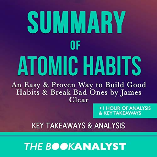 Pdf Self-Help Summary of Atomic Habits: An Easy & Proven Way to Build Good Habits & Break Bad Ones by James Clear