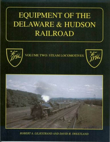 Equipment of the Delaware & Hudson Railroad, Volume Two: Steam Locomotives