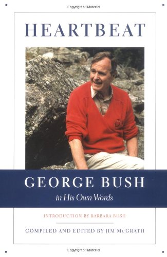Heartbeat: George Bush in His Own Words (Lisa Drew Books)