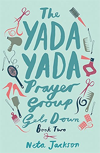 - The Yada Yada Prayer Group Gets Down (Yada Yada Series)