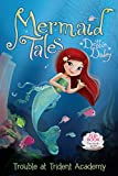 img - for Trouble at Trident Academy/Battle of the Best Friends: Mermaid Tales Flip Book #1-2 book / textbook / text book