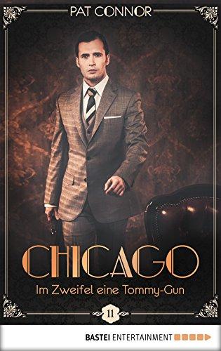 Chicago - Im Zweifel eine Tommy-Gun (Die Krimi-Serie in den Zwanzigern 11)