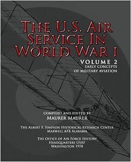 The U S  Air Service in World War I - Volume II: Maurer