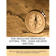 The Moultrie Montague letters, 1781: some related matters