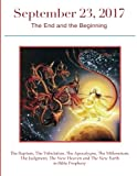 img - for September 23, 2017: The End and the Beginning book / textbook / text book