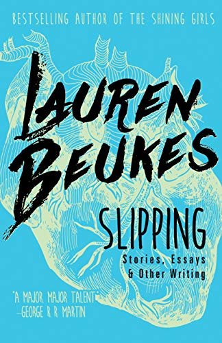 Image of Slipping: Stories, Essays, & Other Writing