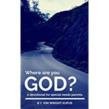 Where Are You God? A Devotional For Special Needs Parents