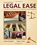 Legal Ease : A Guide to Criminal Law, Evidence, and Procedure, Campbell, Andrea and Ohm, Ralph C., 0398088128