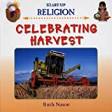 Celebrating Harvest, Ruth Nason, 1842343386