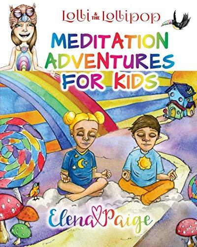 Lolli Lollipop - Lolli and the Lollipop (Meditation Adventures for Kids) (Volume 1)