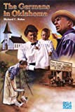 The Germans in Oklahoma, Richard C. Rohrs, 0806116730
