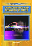 Characteristics and Behaviors of Waves: Understanding Sound and Electromagnetic Waves (Library of Physics)