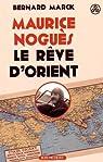 Maurice Noguès, le rêve d'Orient par Marck