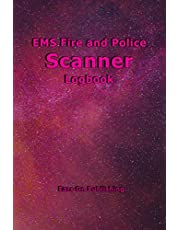 """EMS Fire and Police Scanner Logbook: A medium size 6"""" x 9"""" paperback logbook with 200 blank forms for recording the details of police, fire departments or Emergency Medical Services reports heard over the scanner or radio."""
