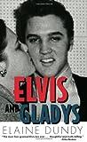Elvis and Gladys, Elaine Dundy, 1578066344