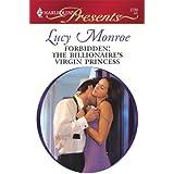 Forbidden: The Billionaire's Virgin Princess: A Contemporary Royal Romance (Royal Brides Book 7)