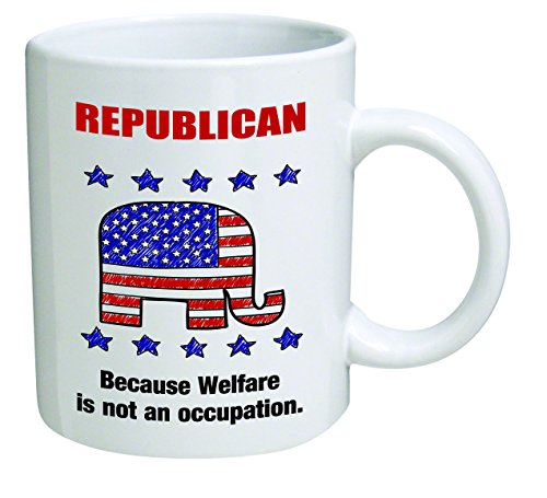 Funny Mug - Republican, because Welfare is not an occupation - 11 OZ Coffee Mugs - Inspirational gifts and sarcasm - By A Mug To Keep TM