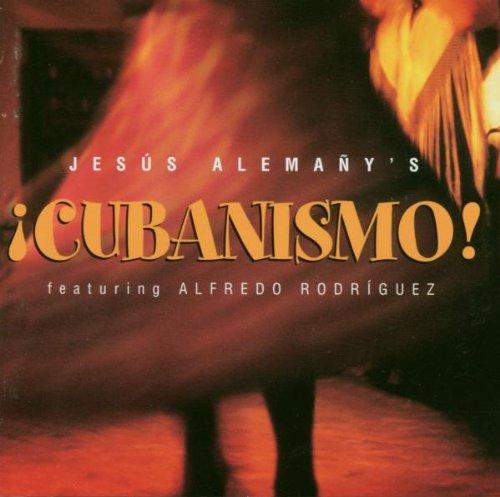 Jesus Alemany's ¡Cubanismo! feat. Alfredo Rodriguez