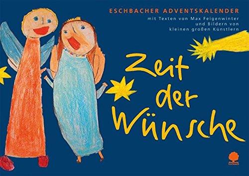 Zeit der Wünsche: Eschbacher Adventskalender (Eschbacher Kalender)